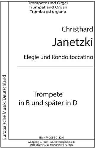 Janetzki, Christhard *1950 -Elegie and Rondo for Trumpet, Organ