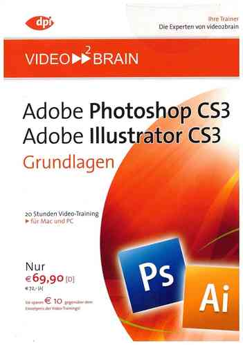 Adobe Photoshop CS3 / Illustrator CS3 - Grundlagen