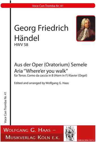 Händel, G. Fr.-Aria ''Where'er you walk'' Tenor, Corno da caccia in B (Horn in F) Piano (Organ)