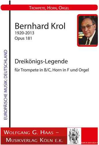 Krol, Bernhard 1920 - 2013 -Dreikönigs Legend for Trumpet, Horn, Organ Op.181