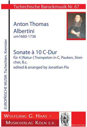 Albertini, Thomae 1671-1737 Sonata à 10 in C Major for 4 (nat.-) trps in C, timp., strings, b.c.