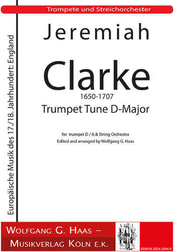 Jeremiah Clarke 1650-1707 Trumpet Tune in D Major for Trumpet and String Orchestra.