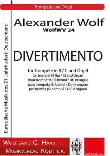 Alexander Wolf DIVERTIMENTO WolfWV 24 for trumpet (B flat / C) and Organ