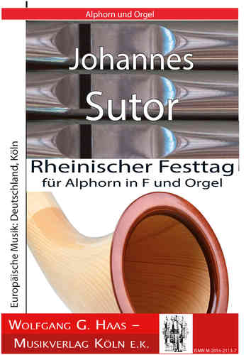 Sutor, Johannes; Rheinischer Festtag for Alphorn in F and Organ