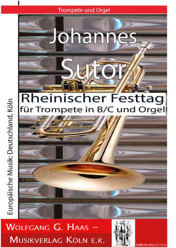Sutor, Johannes;  Rheinischer Festtag for Trumpet in Bb / C and Organ