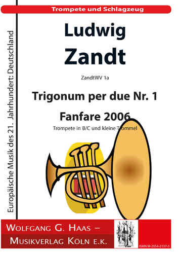 Zandt,Ludwig *1955; Trigonum per due Nr. 1 Fanfare 2006 / trumpet in Bb / C and small drum