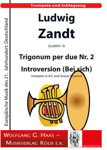 "Zandt,Ludwig *1955 Trigonum per due Nr. 2 Introversion ""Bei sich"" / trumpet and bass drum"