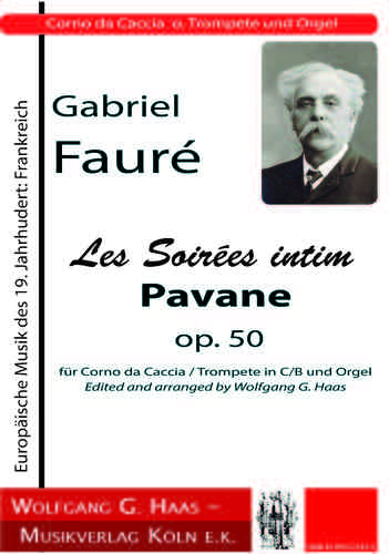 Fauré, Gabriel; Les Soirées intimate Pavane op. 50 for Corno da Caccia / trumpet in C / B and organ