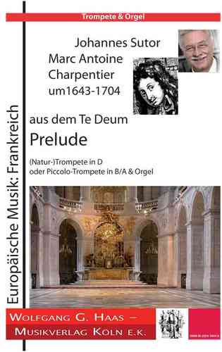 Charpentier, Marc Antoine um1643-1704; from the Te Deum: Prelude; Trompete D/A/B, Orgel
