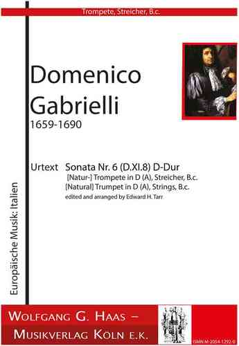 Gabrielli, Domenico 1651-1690 Sonata no. 6 (D.XI.8) D Major, (Nat-) Trompete in D/A, Streicher, Bc.