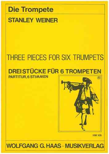 Weiner, Stanley 1925-1991; Three Pieces For 6 Trumpets WeinWV139