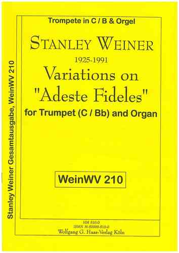 "Weiner, Stanley 1925-1991; Variations on ""Adeste Fideles"" for Trompete in C/B, Orgel, WeinWV210"
