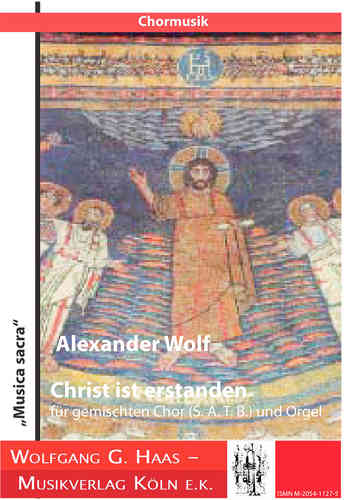 Wolf, Alexander 1969- * Le Christ est ressuscité WolfWV6 / Mixed Choir (SATB) et Orgue