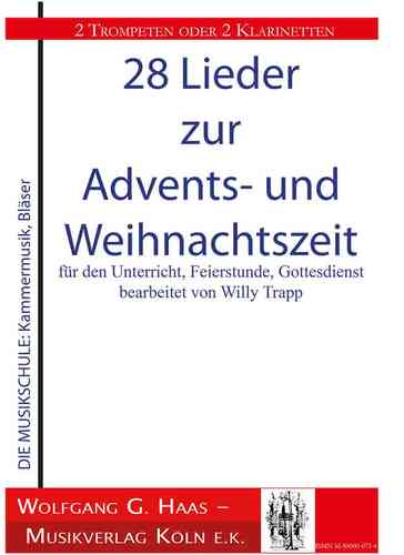 Trapp, Willy 1923-2013; 28 Advent-/Weihnachtslieder; 2 Trompeten (Hörner/ Klarinetten)