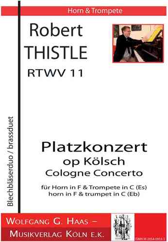 Thistle,Robert *1945; Cologne Concerto, RTWV 11  for Trumpet and Horn