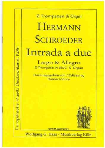 Schroeder, Hermann 1904-1984  -Intrada a due (Largo & Allegro) /  2 Trompeten, Orgel