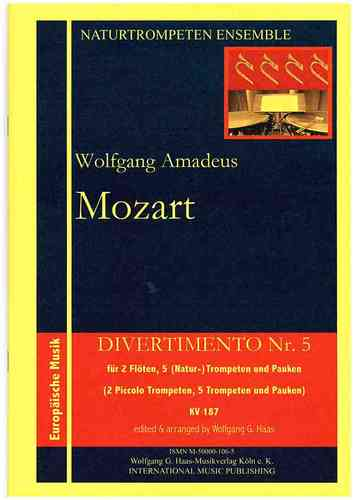 Mozart, Wolfgang Amadeus, Divertimento No. 5 KV 187: 2 flutes, 3 trumpets in C, Piano