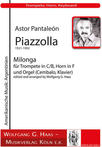 Piazzolla, Astor 1921-1992; Milonga; trumpet in C / B, French Horn in F, Organ (Harpsichord, Piano)