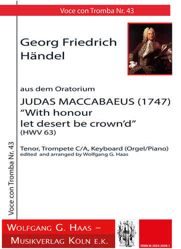 "Händel, Georg Fr.; Judas Maccabaeus ""With honour let desert be crown'd"""