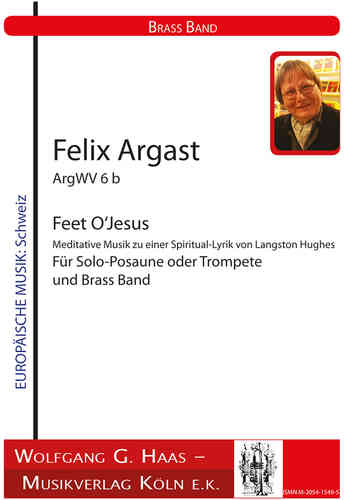 Argast, Felix; Feet Jesus for solo trombone or trumpet and brass band ArgWV 6b