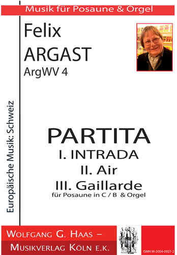Argast, Felix *1936; Partita für Posaune in C (B-Stimme optional), Orgel ArgWV 4