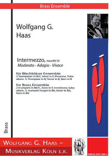 Haas, Wolfgang G. *1946 3 Miniatures for Brass Ensemble Intermezzo, HaasWV 50