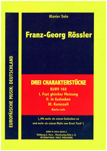 Rössler, Franz Georg 1949-2017 -Three Character Pieces for Piano, RöWV168,