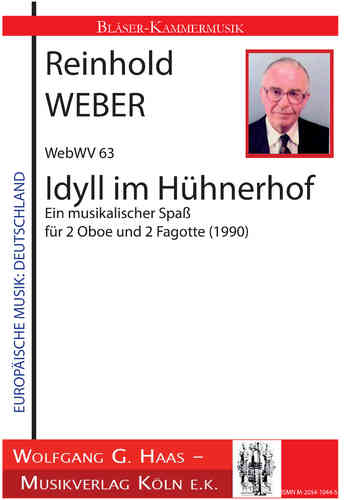 Weber, Reinhold; Idyll in the chicken yard for 2 oboe and 2 bassoons, WebWV63