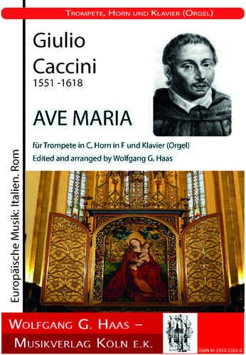 GIULIO CACCINI 1551 -1618 AVE MARIA For Trumpet in C, Horn in F and Organ