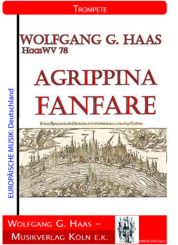 Haas,Wolfgang G.; Agrippina Fanfare HaasWV78 für Trompete Solo