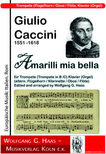"Caccini,Giulio; ""Amarilli mia bella"" (1601 )for trumpet in B / C, piano (organ)"