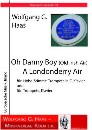 Haas,Wolfgang G., Oh Danny Boy (Old Irish Air), A Londonderry Air; (Voce con tromba No.51)