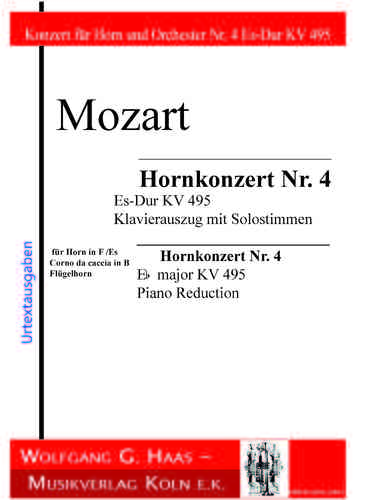 Mozart ,Wolfgang Amadeus, Hornkonzert Nr. 4 KV 495; Piano Reduction in Eb, F, Bb