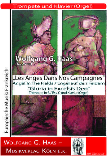 "Haas, W.G.; Gloria in Excelsis Deo  ""Les Anges Dans Nos Campagnes""  HaasWV81"