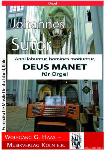 "Sutor,Johannes; ""Deus Manet"" for Organ"