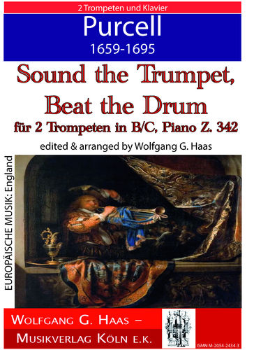 Purcell,Henry 1659-1695, Sound the Trumpet and Beat the Warlike Drum, 2 Trp in B/C,Piano